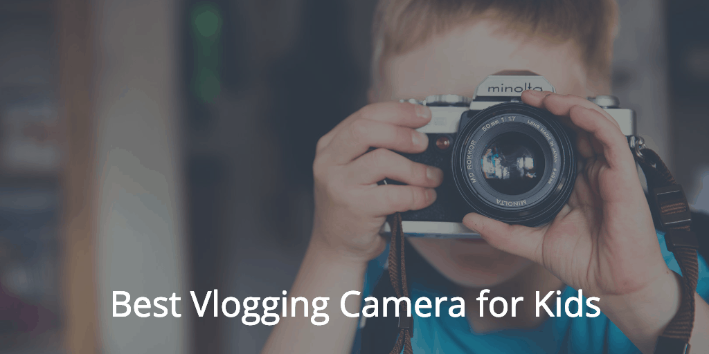 Vlogging Camera for Kids featured image