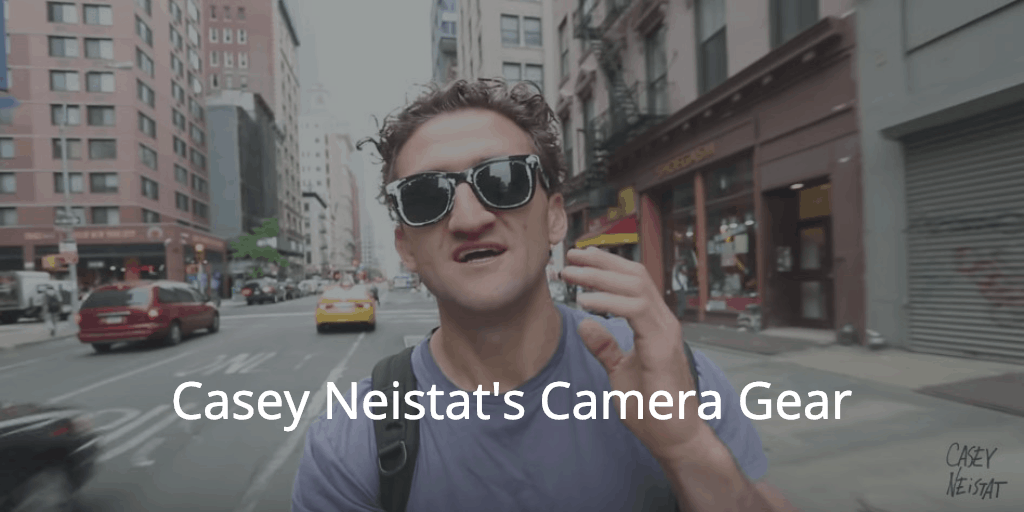 Casey Neistat's Camera Gear