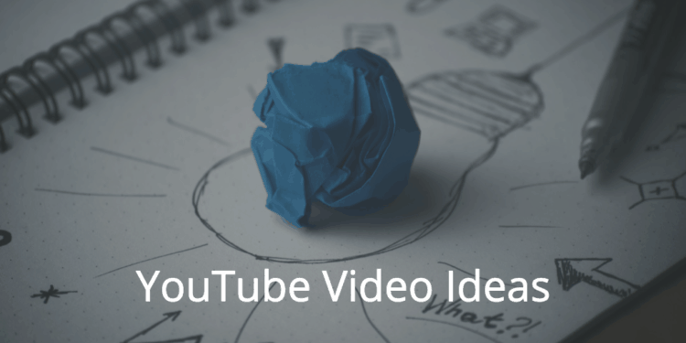 191 Youtube Video Ideas For Your Inspiration 2020