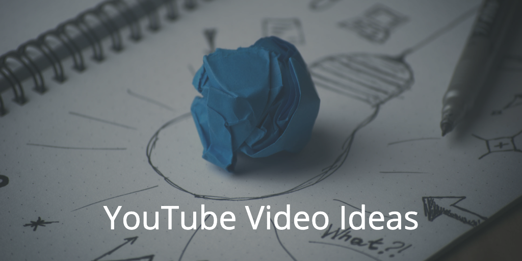 191 YouTube Video Ideas for Your Inspiration [2019